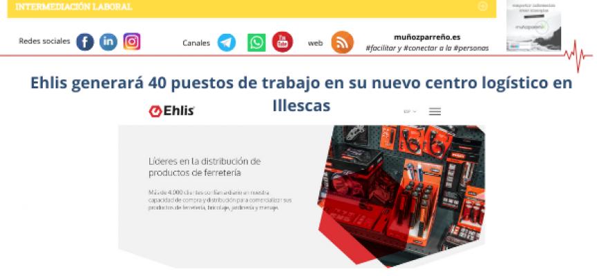 Ehlis generará 40 puestos de trabajo en su nuevo centro logístico en Illescas