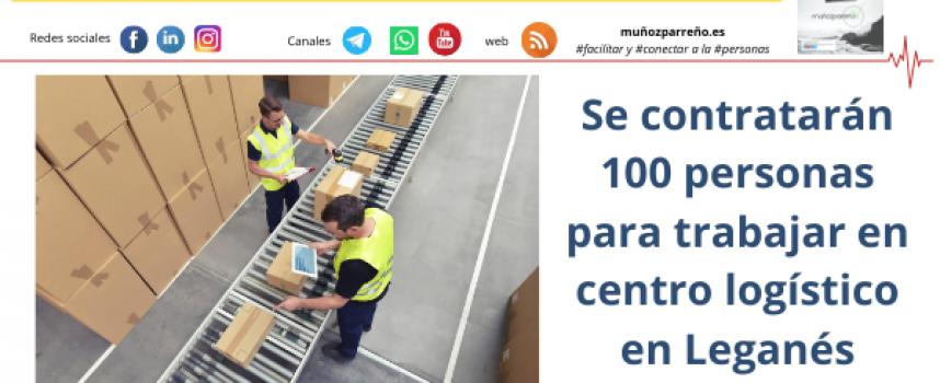 Se contratarán 100 personas para trabajar en centro logístico en Leganés