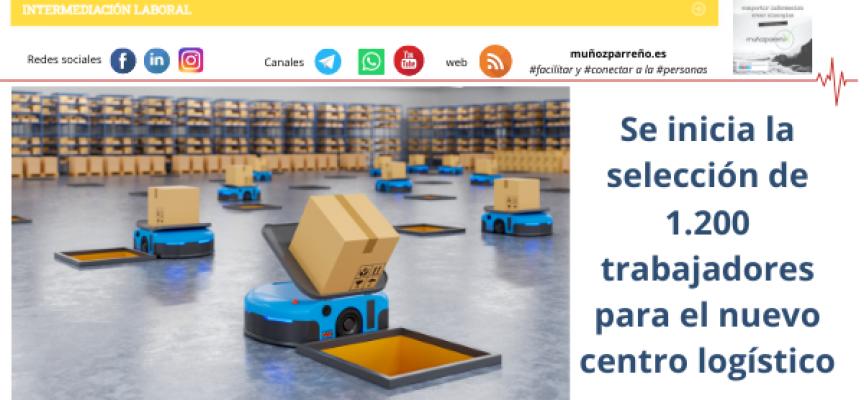 Se inicia la selección de 1.200 trabajadores para el nuevo centro logístico en Illescas.
