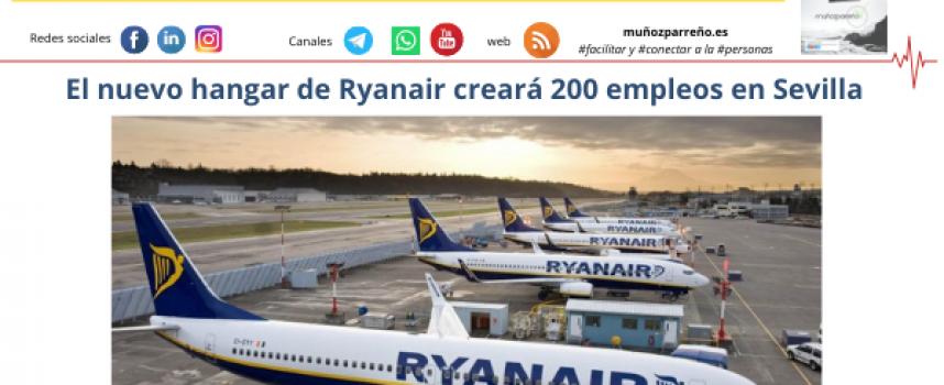 El nuevo hangar de Ryanair creará 200 empleos en Sevilla