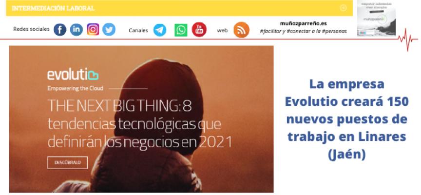 La empresa Evolutio creará 150 nuevos puestos de trabajo en Linares (Jaén)
