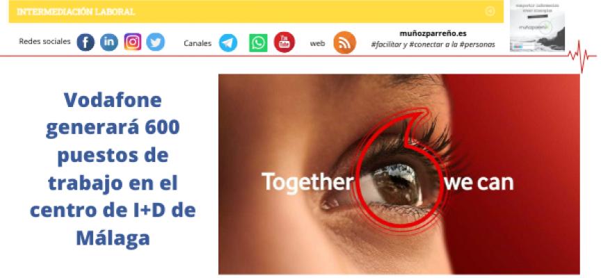 Vodafone generará 600 puestos de trabajo en el centro de I+D de Málaga