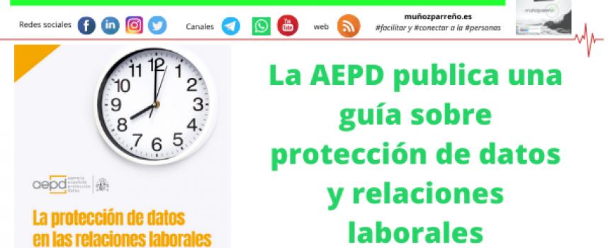 La AEPD publica una guía sobre protección de datos y relaciones laborales