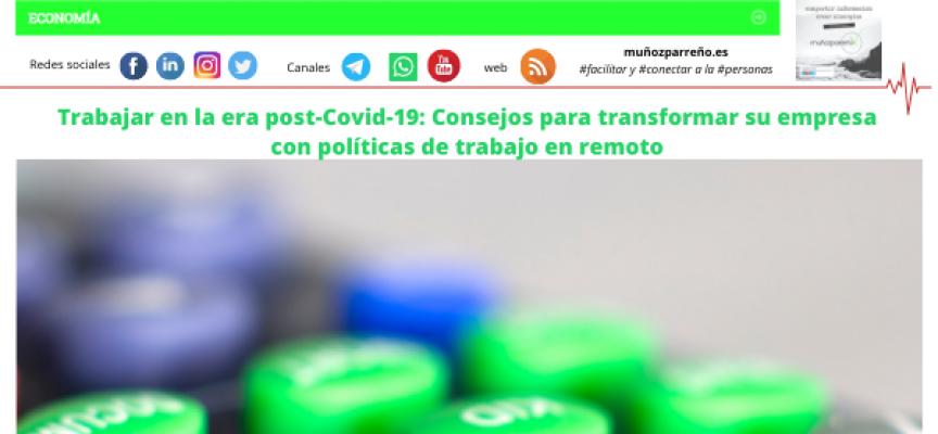 Trabajar en la era post-Covid-19: Consejos para transformar su empresa con políticas de trabajo en remoto