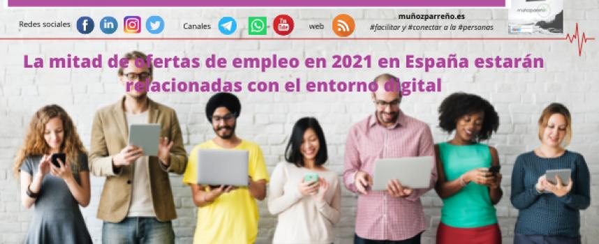 La mitad de ofertas de empleo en 2021 en España estarán relacionadas con el entorno digital
