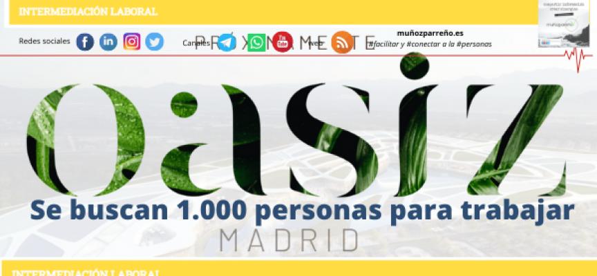 Se buscan 1.000 personas para trabajar en el Oasiz Madrid