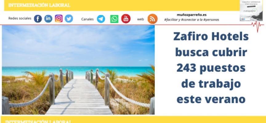 Zafiro Hotels busca cubrir 243 puestos de trabajo este verano
