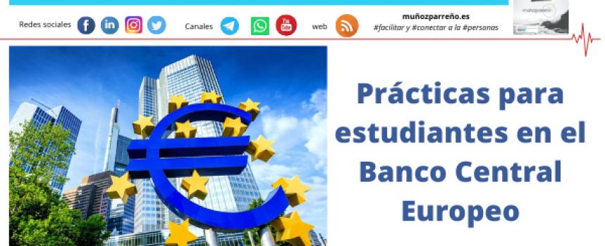 Prácticas para estudiantes en el Banco Central Europeo