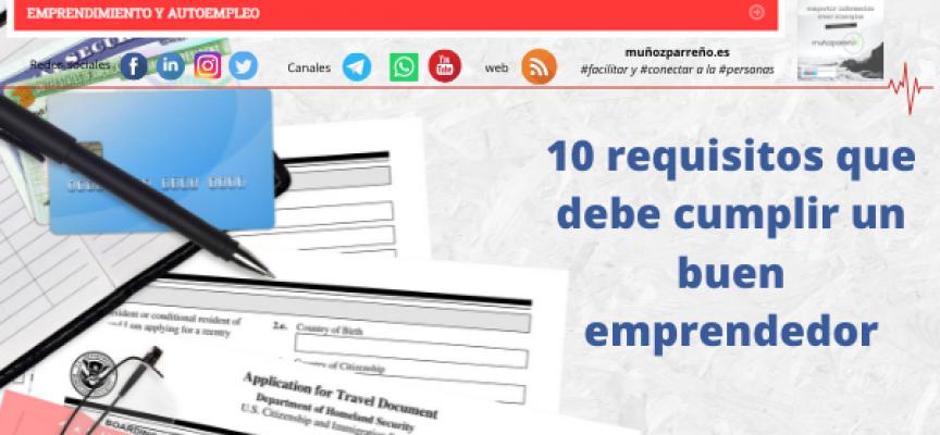 10 requisitos que debe cumplir un buen emprendedor