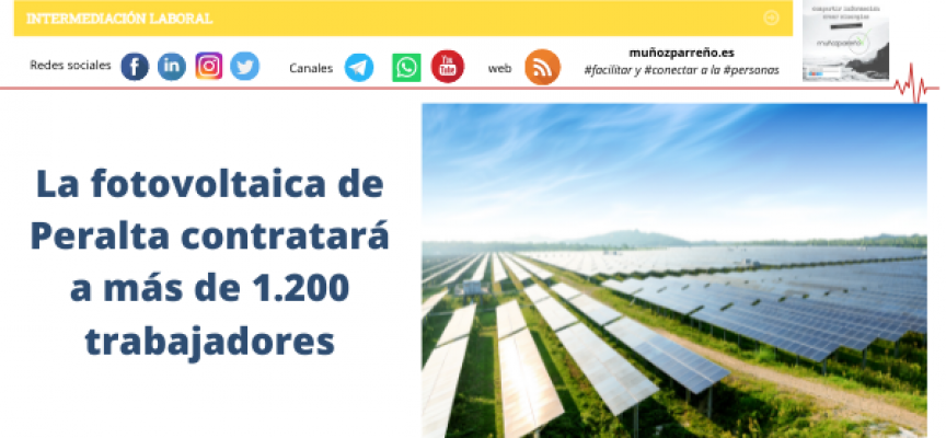 La fotovoltaica de Peralta contratará a más de 1.200 trabajadores