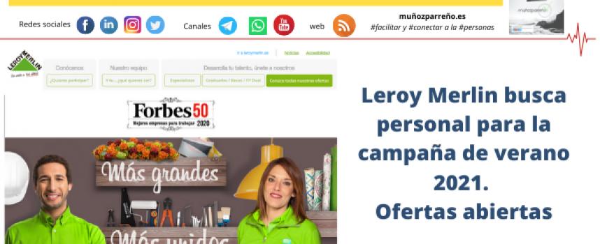 Leroy Merlin busca personal para la campaña de verano 2021. Ofertas abiertas