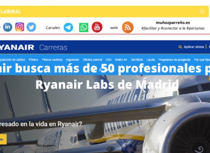Ryanair busca más de 50 profesionales para su Ryanair Labs de Madrid
